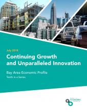 Continuing Growth and Unparalleled Innovation: Bay Area Economic Profile